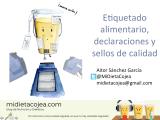 Etiquetado alimentario, declaraciones y sellos de calidad(Charla-Taller)