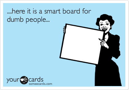 board dumb people