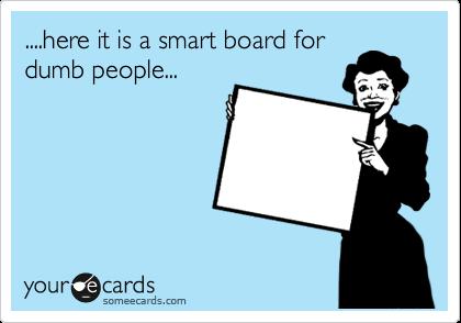 board dumb people